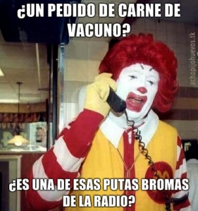 Ronald McDonald... ¡Vivo con tu madre en un castillo!