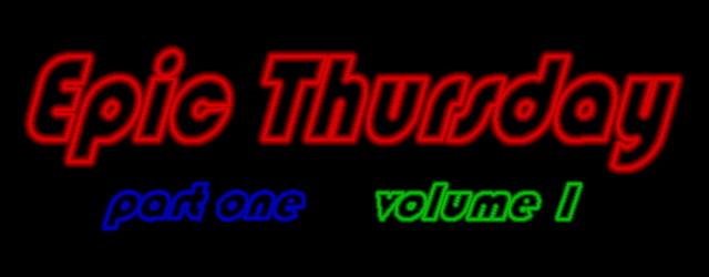 Epic Thursday part one volume 1